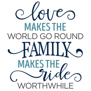 love makes the world go round family phrase