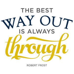 best way out always through phrase