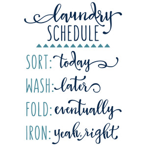 laundry schedule phrase