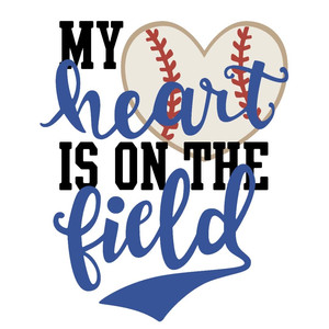 my heart is on the field