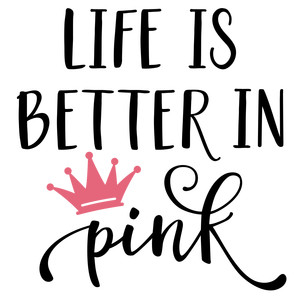 life is better in pink phrase