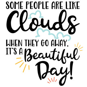 some people are like clouds funny quote