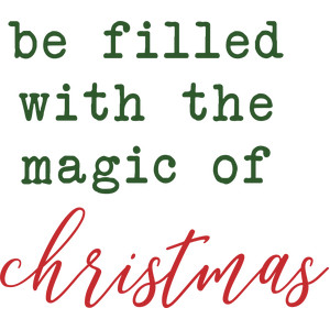 be filled with the magic of christmas