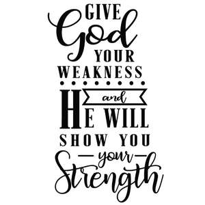 give god weakness show strength