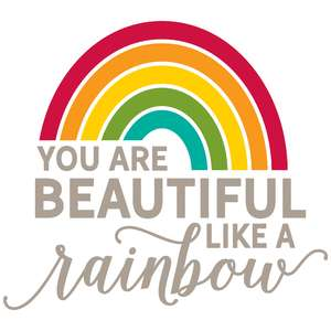 you are beautiful like a rainbow