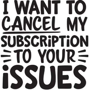 i want to cancel my subscription to your issues