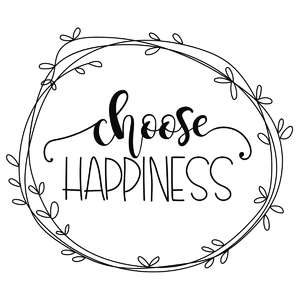 choose happiness phrase