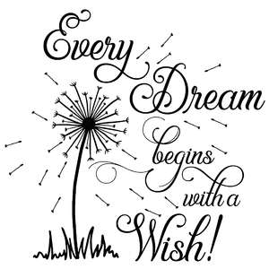 every dream begins with a wish dandelion quote