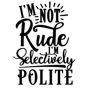 not rude selectively polite