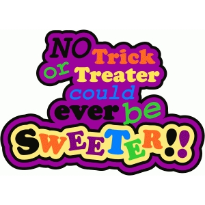 no trick or treater could ever be sweeter title