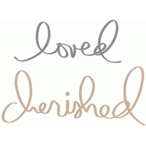 loved & cherished
