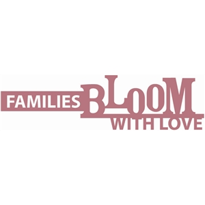 families bloom with love