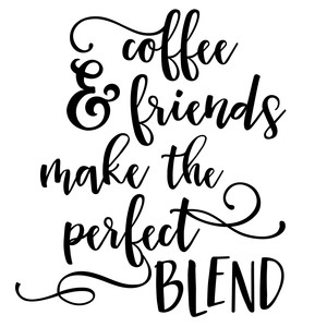 coffee & friends perfect blend quote