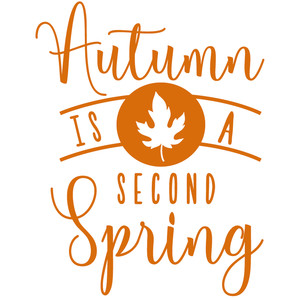 autumn is second spring