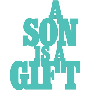 a son is a gift phrase