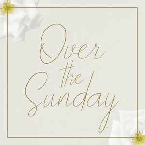 over the sunday