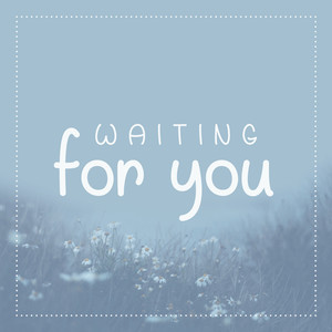 waiting for you font