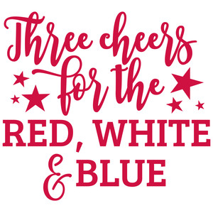 three cheers for the red, white & blue