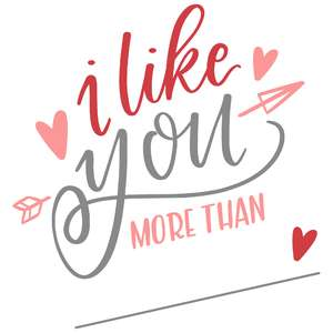 i like you more than