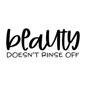 beauty doesn't rinse off