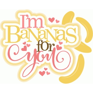 i'm bananas for you title