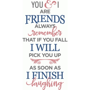 you and i are friends phrase