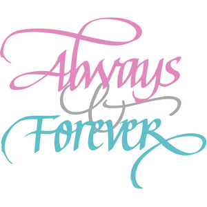 always & forever - calligraphy