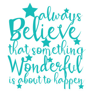 always believe quote