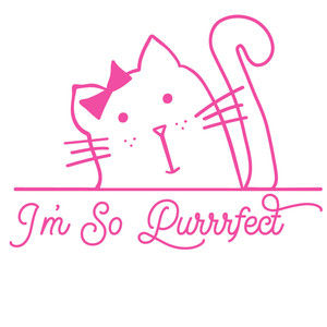 i'm so purrrfect