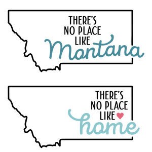 there's no place like home - montana state