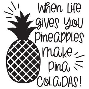 when life gives you pineapples quote