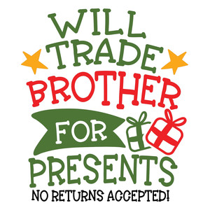 will trade brother for gifts
