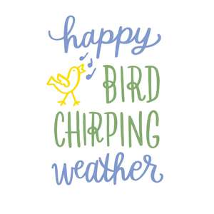 happy bird chirping weather