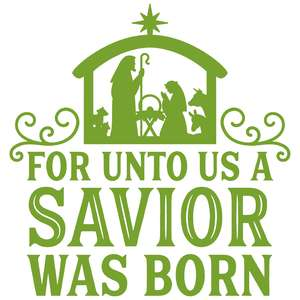 for unto us a savior is born