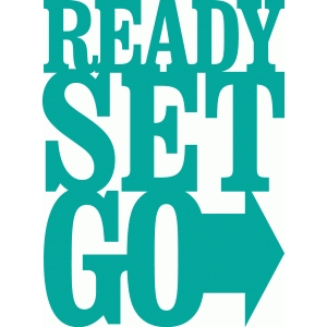 'ready set go' phrase