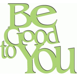 be good to you phrase