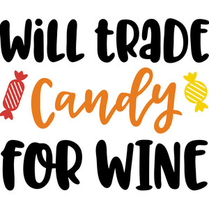 will trade candy for wine