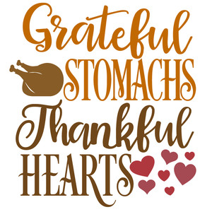 grateful stomachs thankful hearts