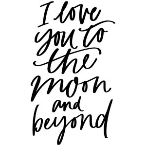 i love you to the moon and beyond