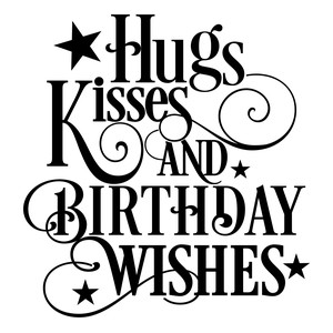 hugs kisses and birthday wishes