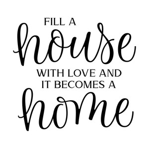 fill a house with love