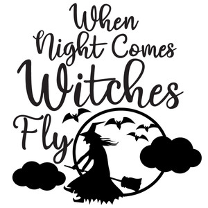 night comes witches fly