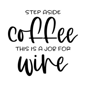 step aside coffee this is a job for wine