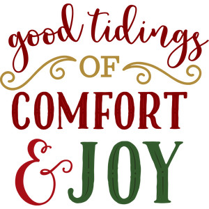 good tidings of comfort & joy