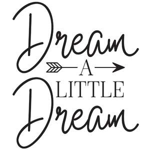 dream a little dream arrow quote