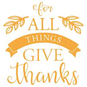 for all things give thanks