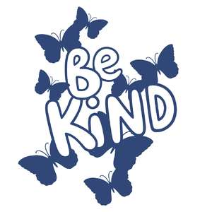 be kind and butterflies