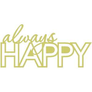 always happy