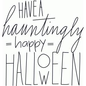 sketch have a hauntingly happy halloween phrase