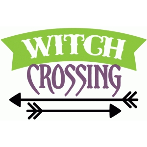 witch crossing phrase
